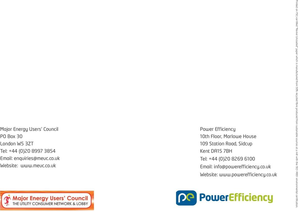 uk Power Efficiency 10th Floor, Marlowe House 109 Station Road, Sidcup Kent DA15 7BH Tel: +44 (0)20 8269 6100 Email: