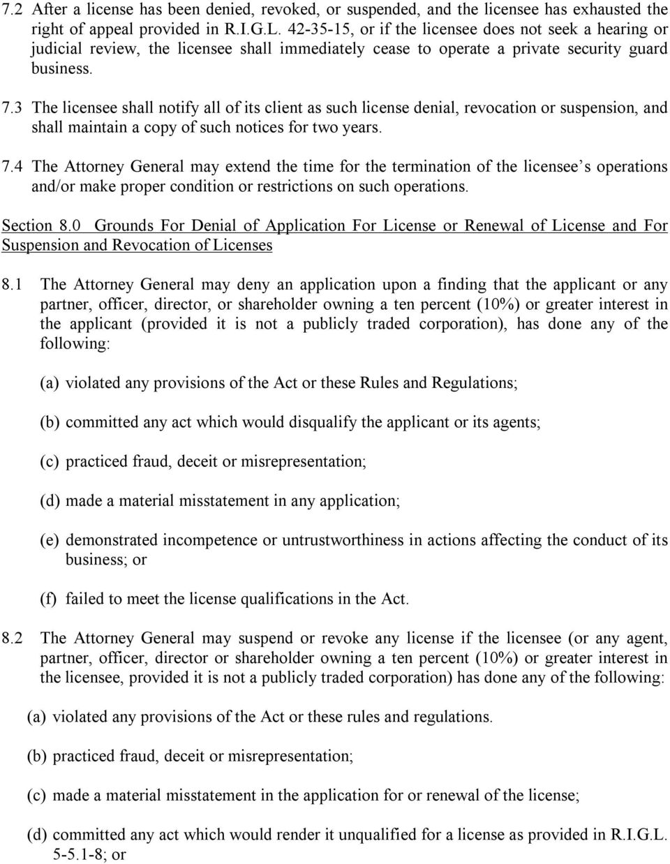 3 The licensee shall notify all of its client as such license denial, revocation or suspension, and shall maintain a copy of such notices for two years. 7.