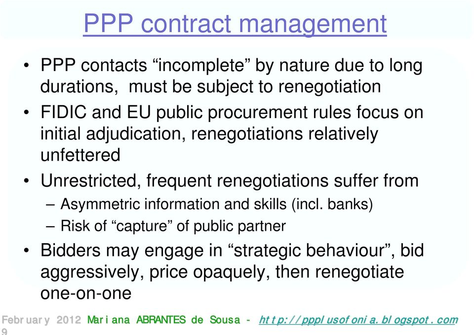 Unrestricted, frequent renegotiations suffer from Asymmetric information and skills (incl.