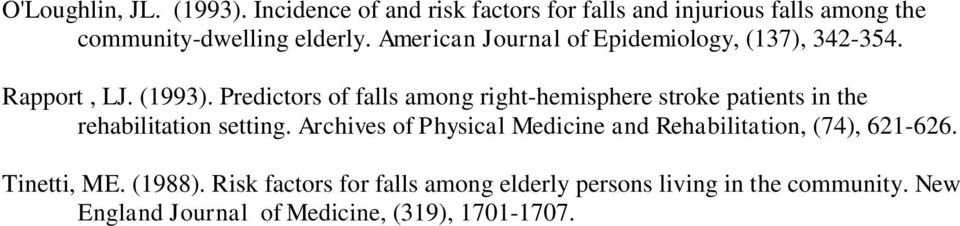 Predictors of falls among right-hemisphere stroke patients in the rehabilitation setting.