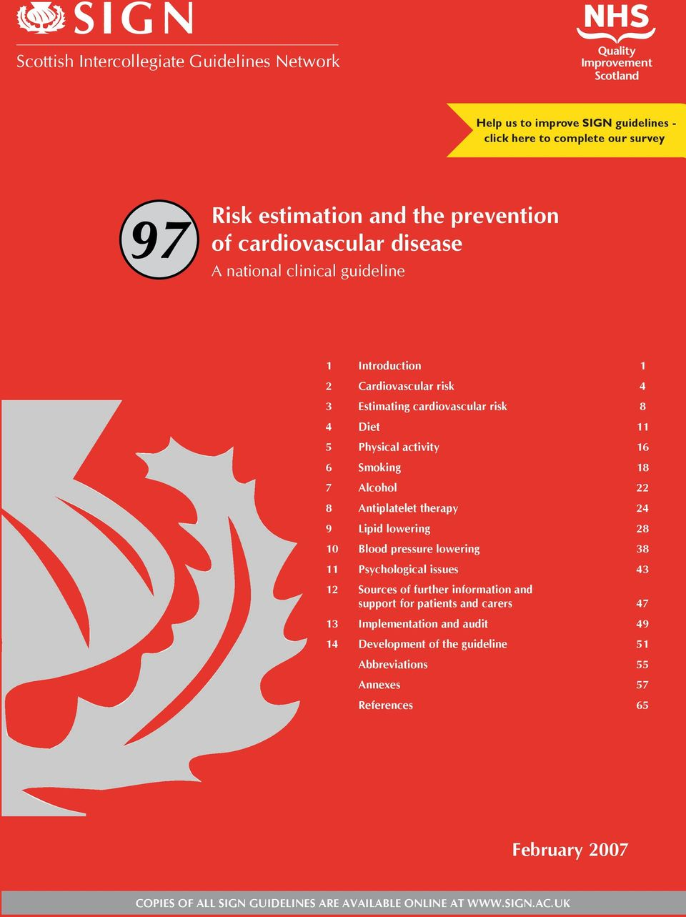 Antiplatelet therapy 2 9 Lipid lowering 28 10 Blood pressure lowering 38 11 Psychological issues 3 12 Sources of further information and support for patients and carers 7 13