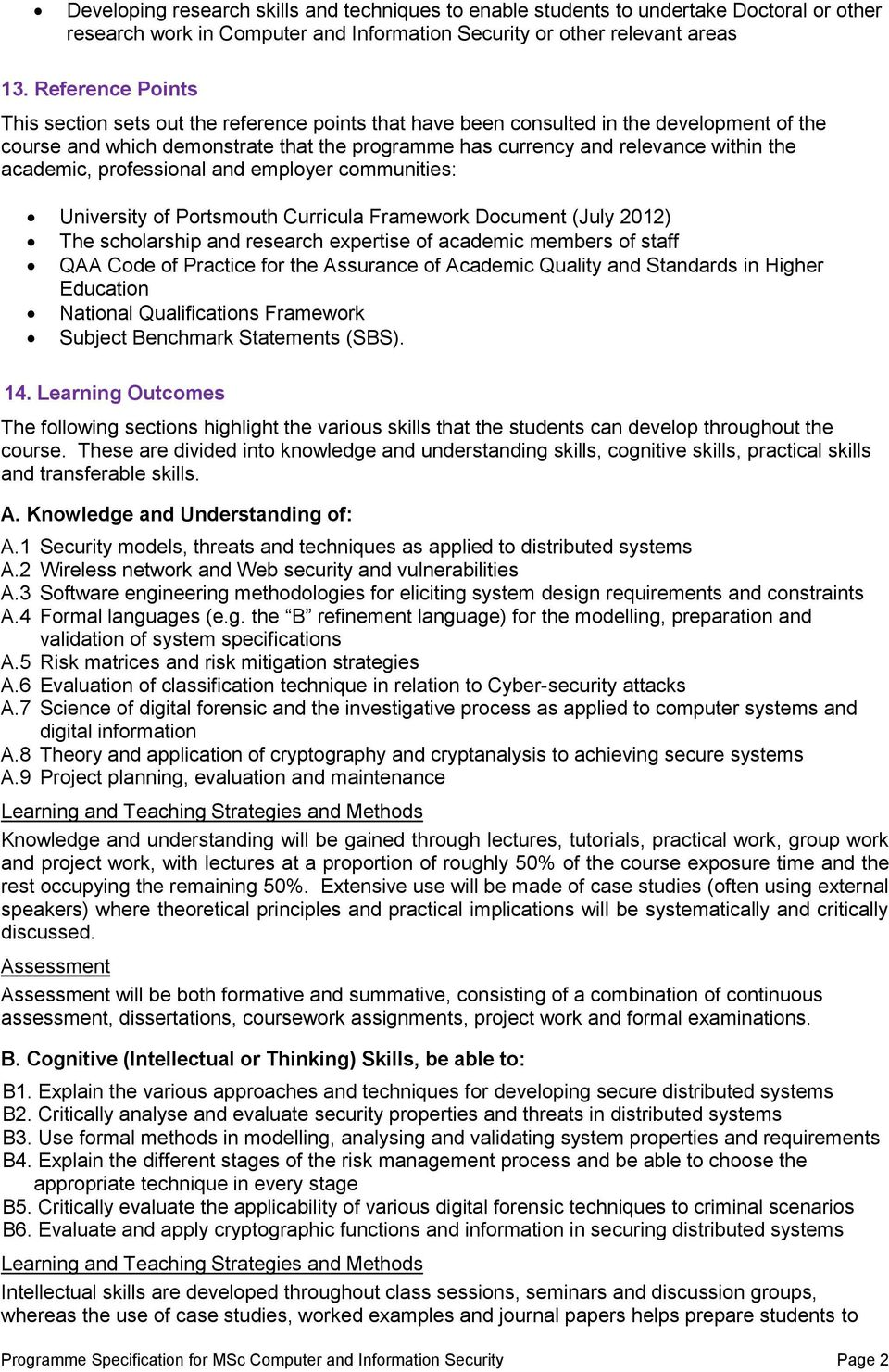 academic, professional and employer communities: University of Portsmouth Curricula Framework Document (July 2012) The scholarship and research expertise of academic members of staff QAA Code of