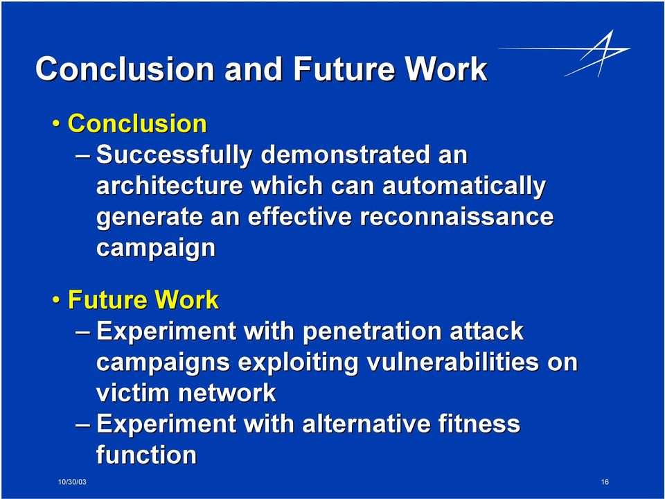 campaign Future Work Experiment with penetration attack campaigns exploiting