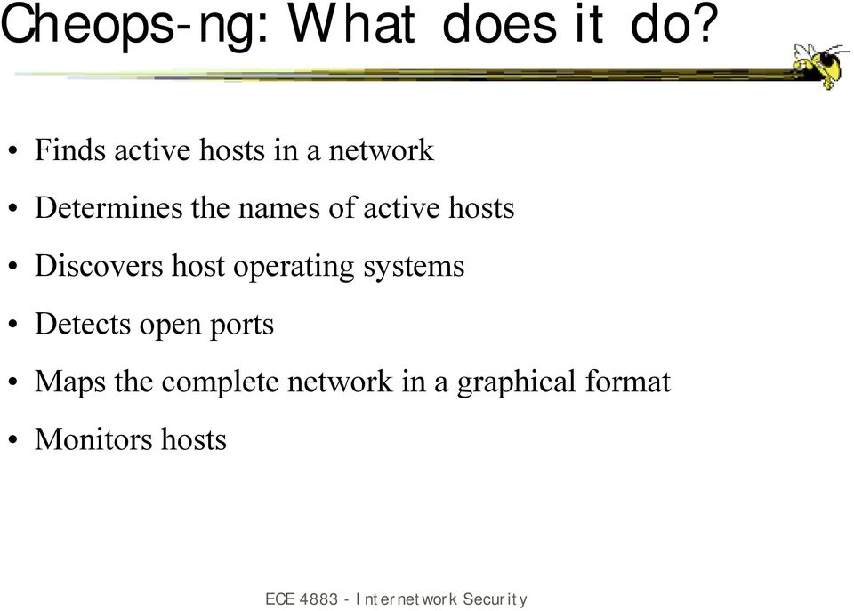of active hosts Discovers host operating systems
