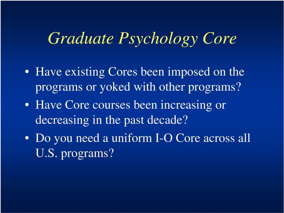 Have Core courses been increasing or decreasing in the