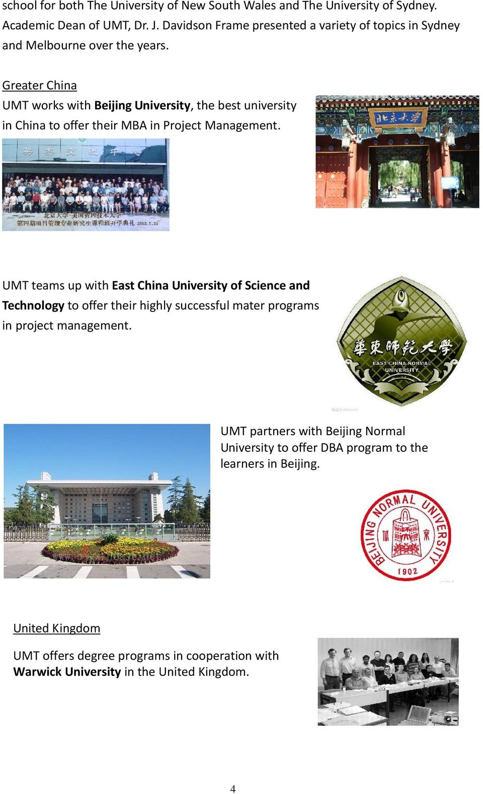 Greater China UMT works with Beijing University, the best university in China to offer their MBA in Project Management.
