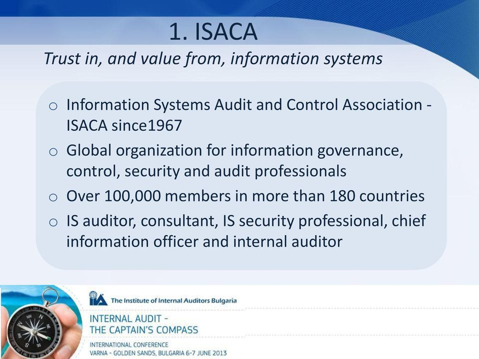 control, security and audit professionals o Over 100,000 members in more than 180 countries