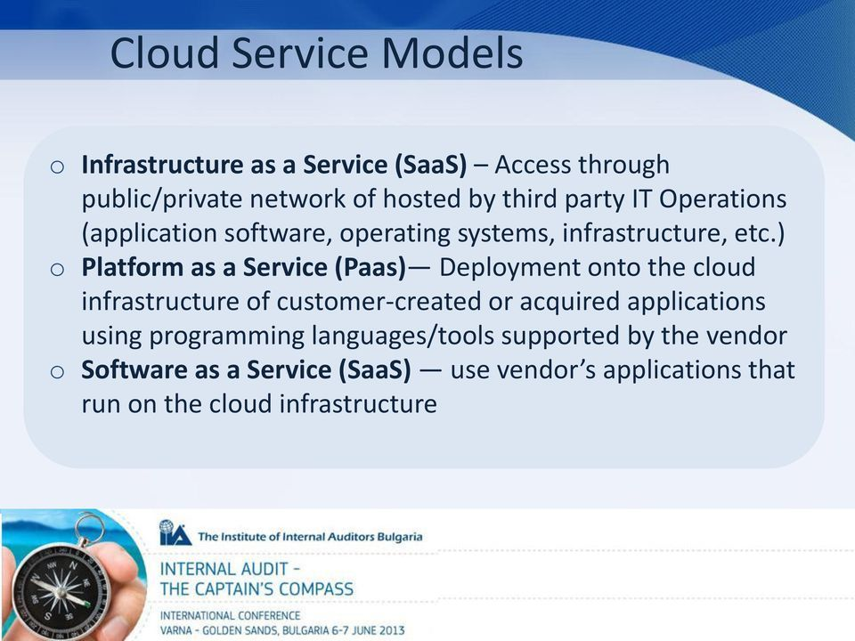 ) o Platform as a Service (Paas) Deployment onto the cloud infrastructure of customer-created or acquired
