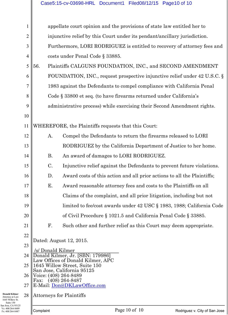, request prospective injunctive relief under U.S.C. against the Defendants to compel compliance with California Penal Code 00 et seq.