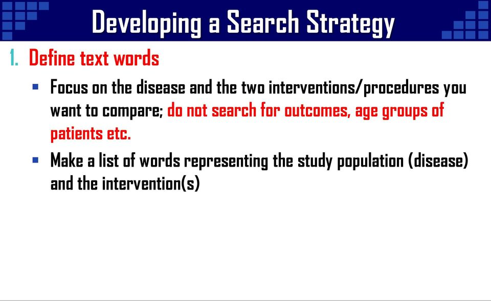not search for outcomes, age groups of patients etc.