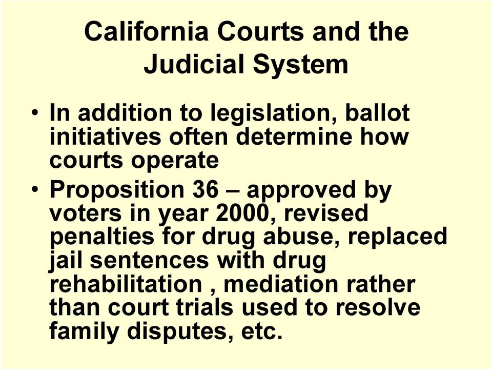 in year 2000, revised penalties for drug abuse, replaced jail sentences with drug