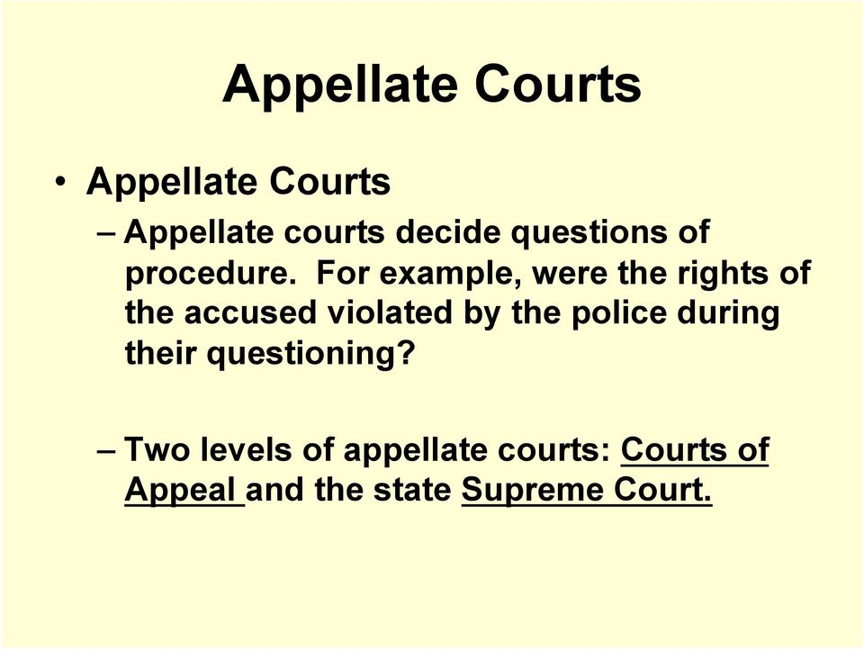 For example, were the rights of the accused violated by the