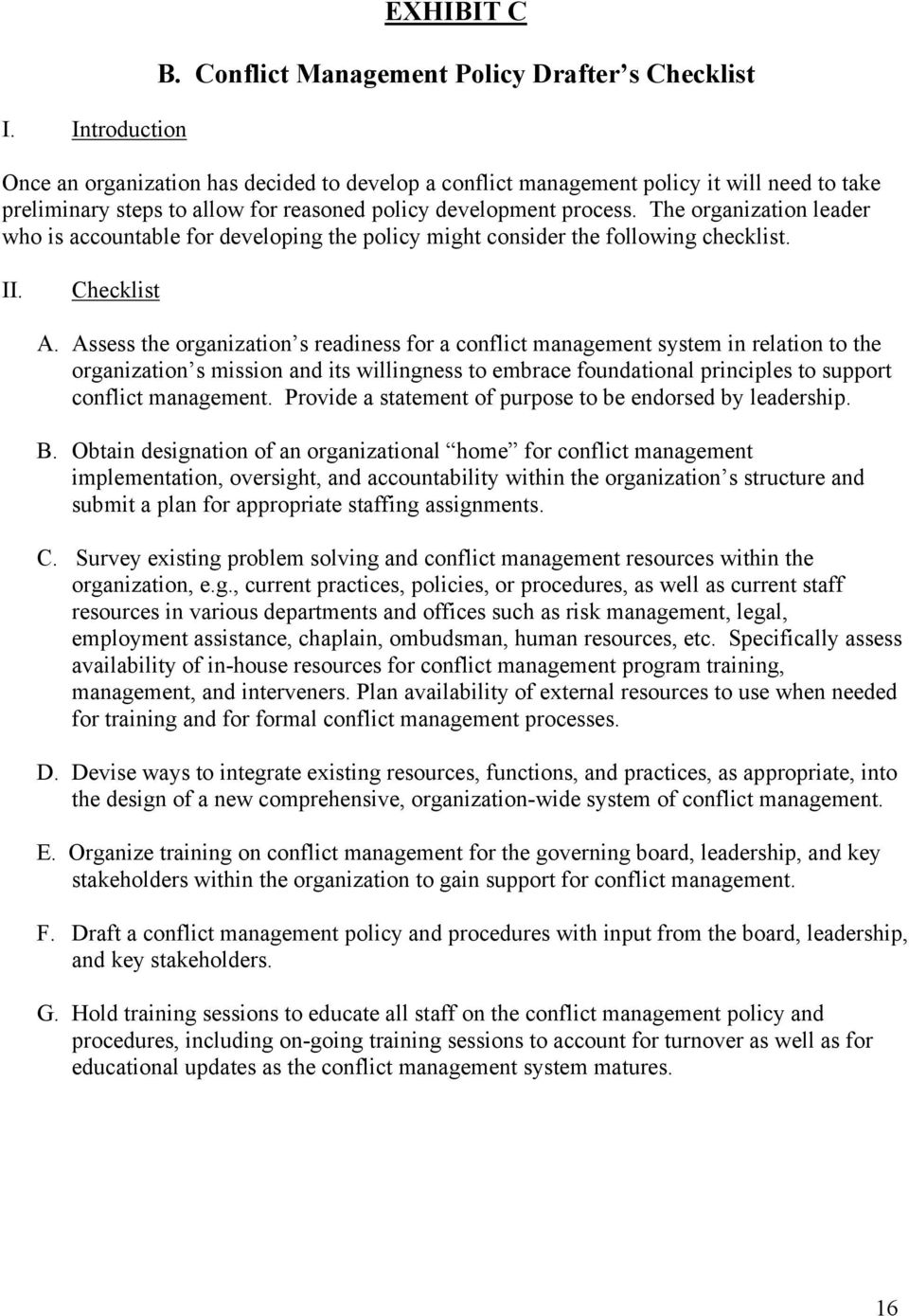 process. The organization leader who is accountable for developing the policy might consider the following checklist. II. Checklist A.