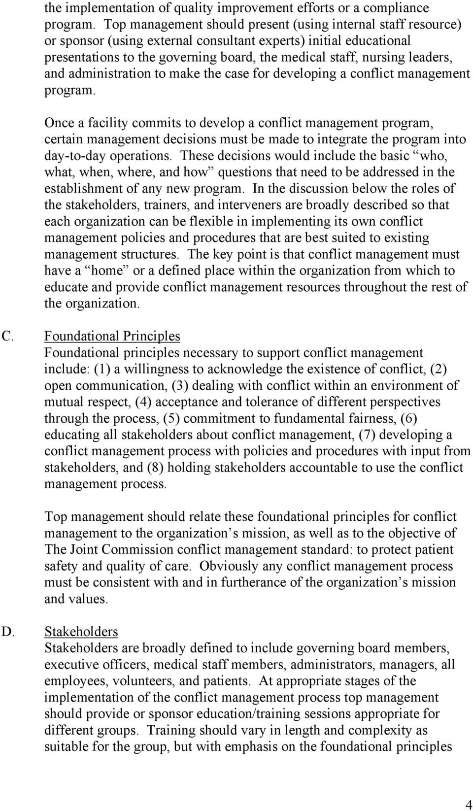 leaders, and administration to make the case for developing a conflict management program.