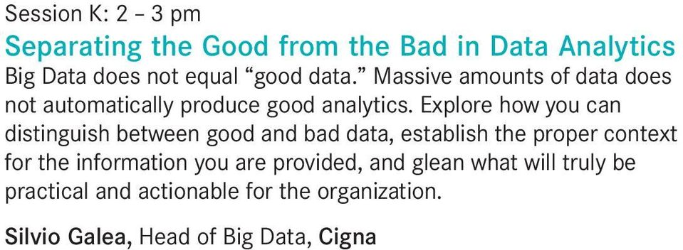 Explore how you can distinguish between good and bad data, establish the proper context for the