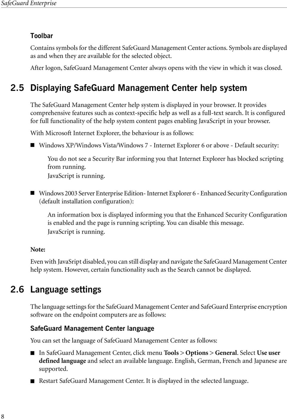 5 Displaying SafeGuard Management Center help system The SafeGuard Management Center help system is displayed in your browser.