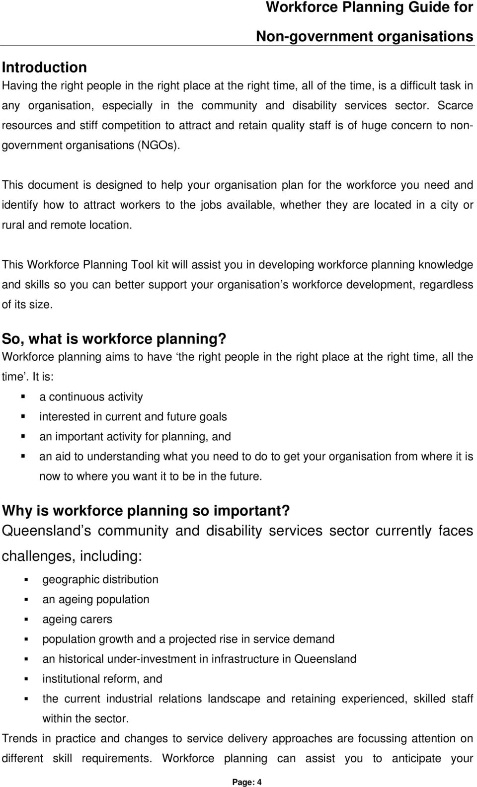 This document is designed to help your organisation plan for the workforce you need and identify how to attract workers to the jobs available, whether they are located in a city or rural and remote