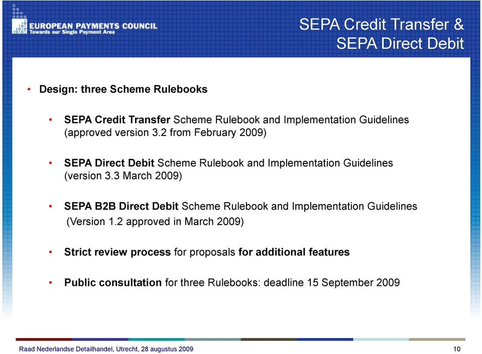 2 from February 2009) SEPA Direct Debit Scheme Rulebook and Implementation Guidelines (version 3.
