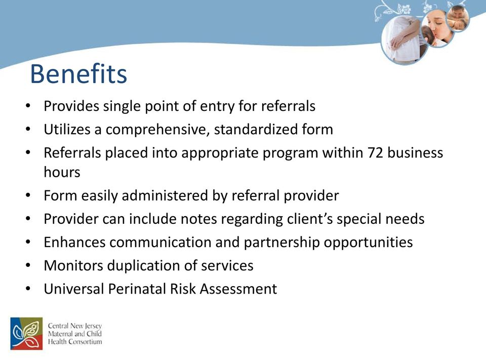 referral provider Provider can include notes regarding client s special needs Enhances