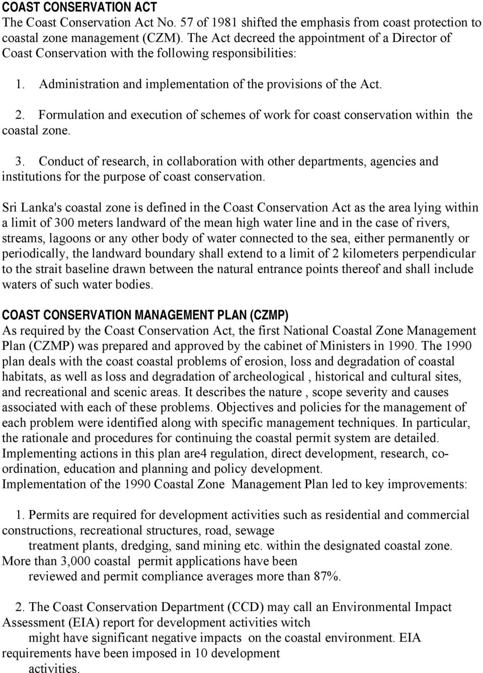 Formulation and execution of schemes of work for coast conservation within the coastal zone. 3.