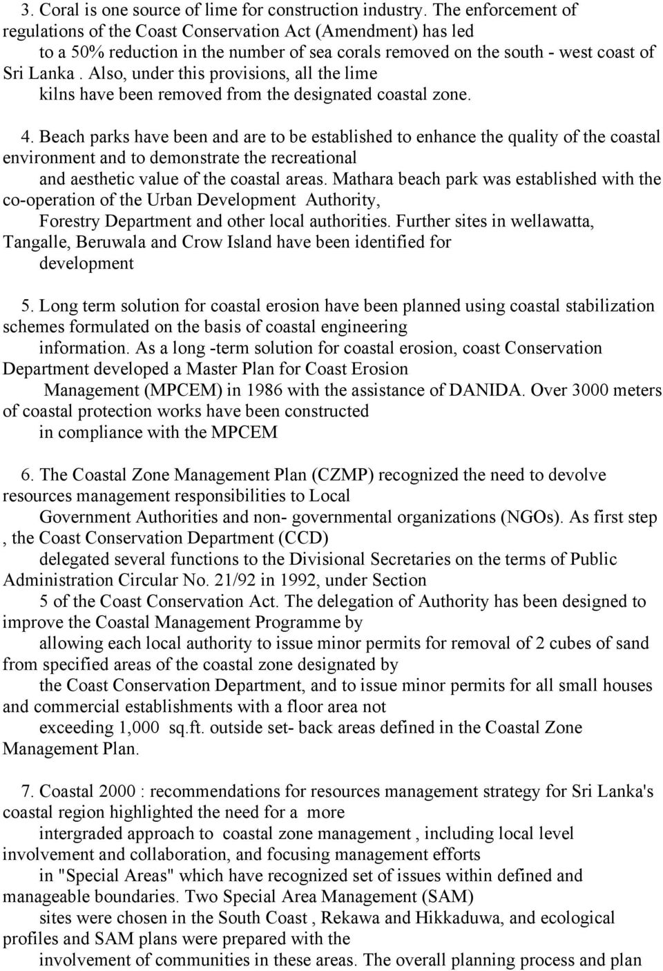 Also, under this provisions, all the lime kilns have been removed from the designated coastal zone. 4.