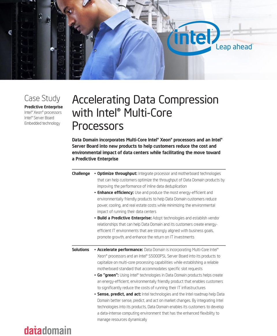 Challenge Optimize throughput: Integrate processor and motherboard technologies that can help customers optimize the throughput of Data Domain products by improving the performance of inline data