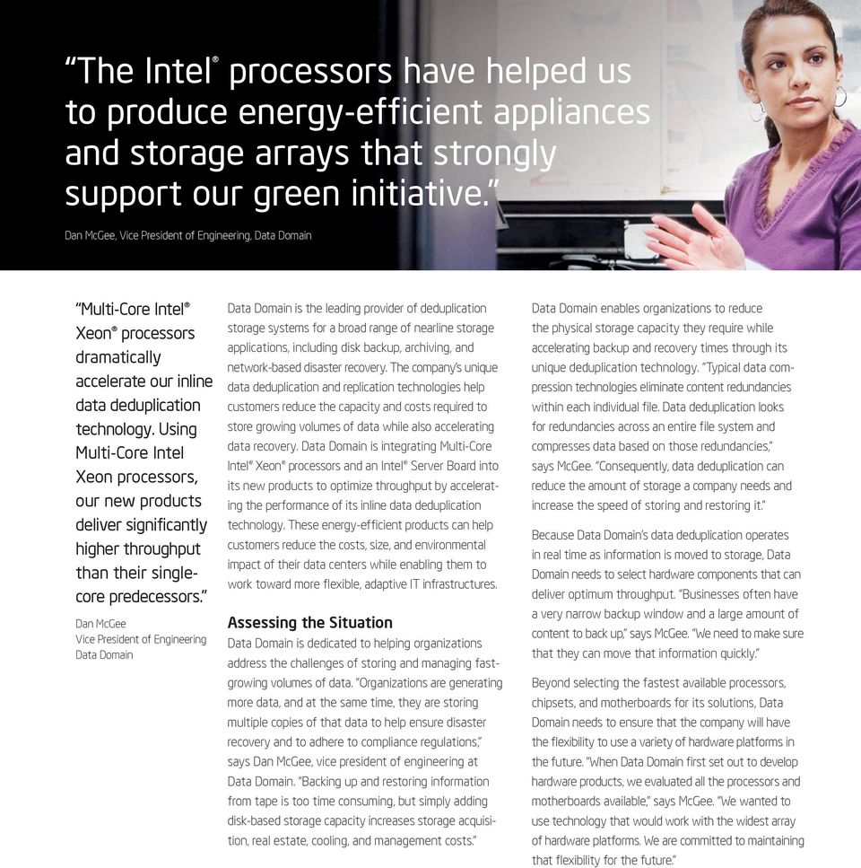 Using Multi-Core Intel Xeon processors, our new products deliver significantly higher throughput than their singlecore predecessors.