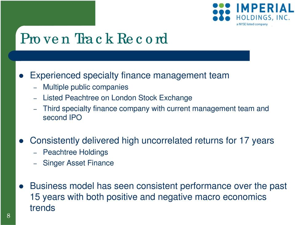 Consistently delivered high uncorrelated returns for 17 years Peachtree Holdings Singer Asset Finance 8