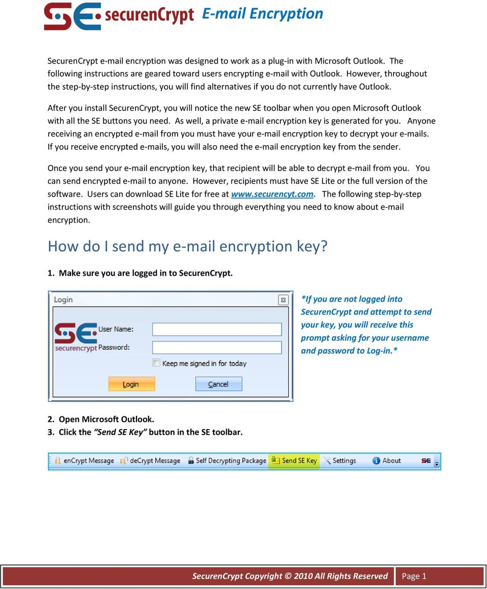 After you install SecurenCrypt, you will notice the new SE toolbar when you open Microsoft Outlook with all the SE buttons you need. As well, a private e-mail encryption key is generated for you.