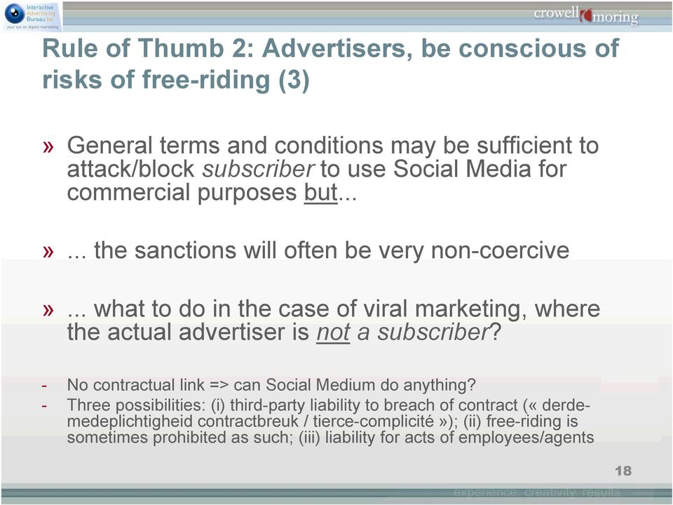 .. what to do in the case of viral marketing, where the actual advertiser is not a subscriber? - No contractual link => can Social Medium do anything?