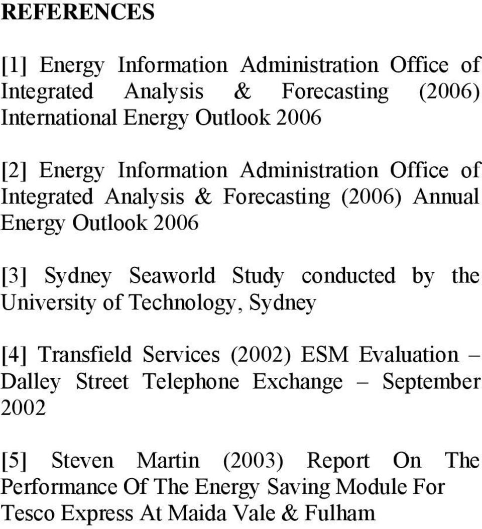 Seaworld Study conducted by the University of Technology, Sydney [4] Transfield Services (2002) ESM Evaluation Dalley Street Telephone