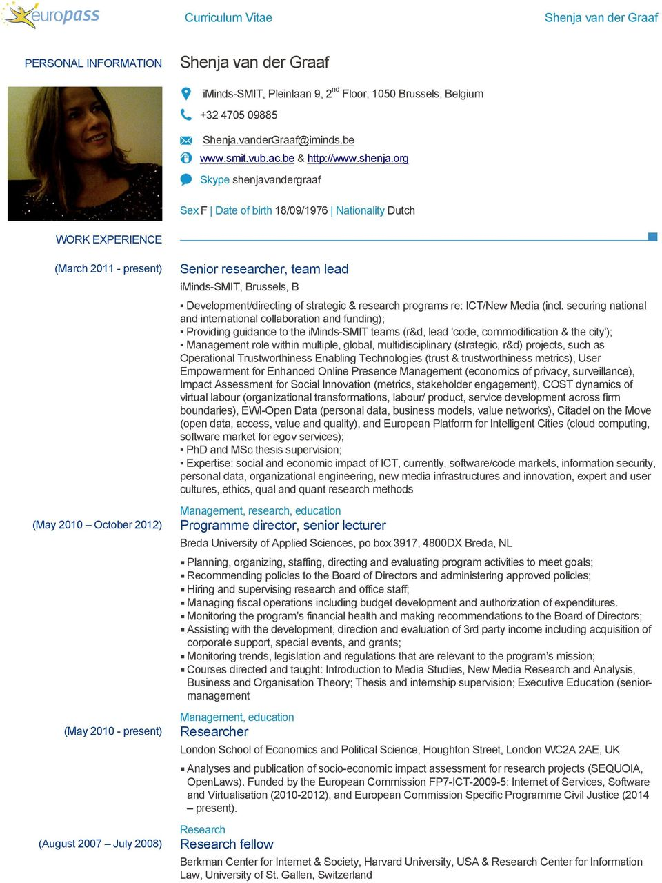 researcher, team lead iminds-smit, Brussels, B Development/directing of strategic & research programs re: ICT/New Media (incl.