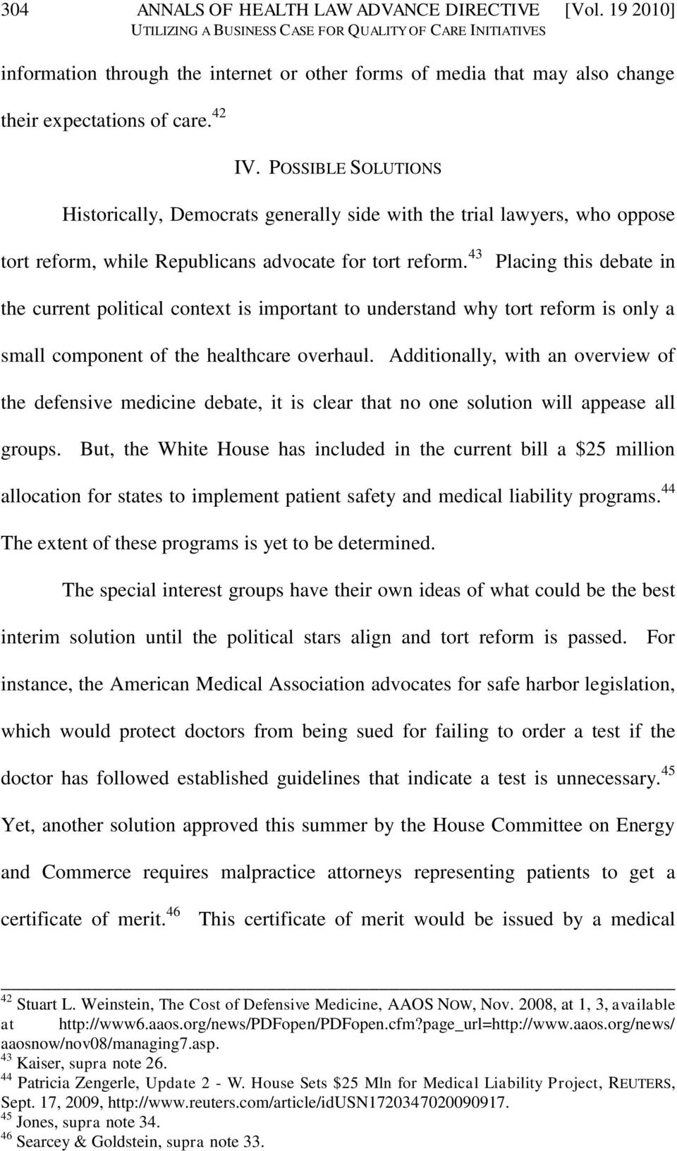 43 Placing this debate in the current political context is important to understand why tort reform is only a small component of the healthcare overhaul.