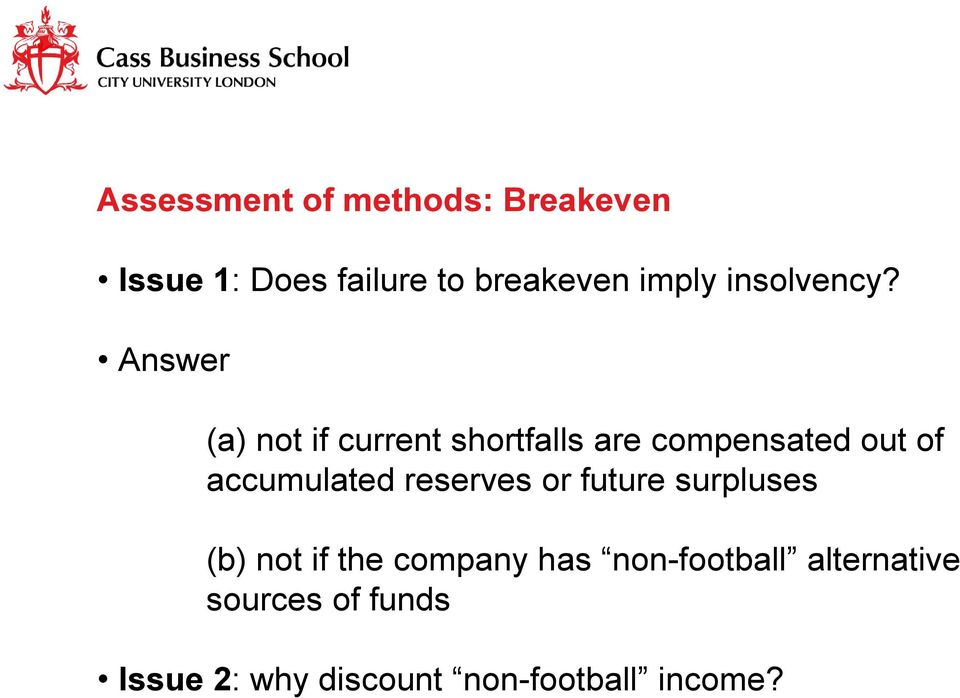 Answer (a) not if current shortfalls are compensated out of accumulated