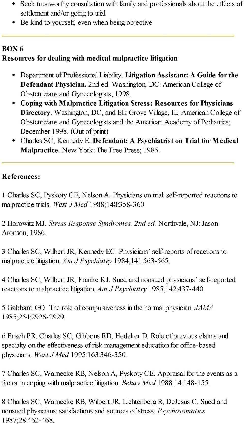 Washington, DC: American College of Obstetricians and Gynecologists; 1998. Coping with Malpractice Litigation Stress: Resources for Physicians Directory.