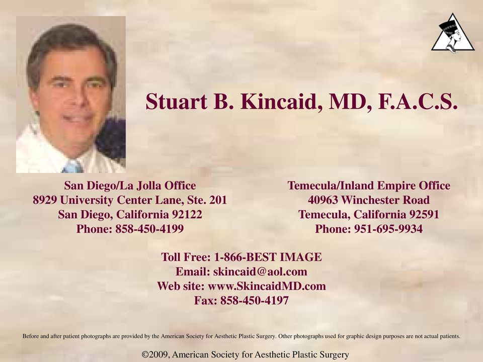 Phone: 951-695-9934 Toll Free: 1-866-BEST IMAGE Email: skincaid@aol.com Web site: www.skincaidmd.