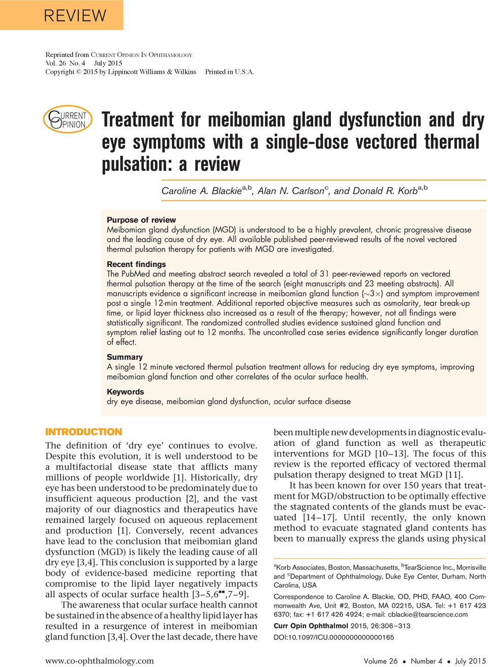 Korb a,b Purpose of review Meibomian gland dysfunction (MGD) is understood to be a highly prevalent, chronic progressive disease and the leading cause of dry eye.