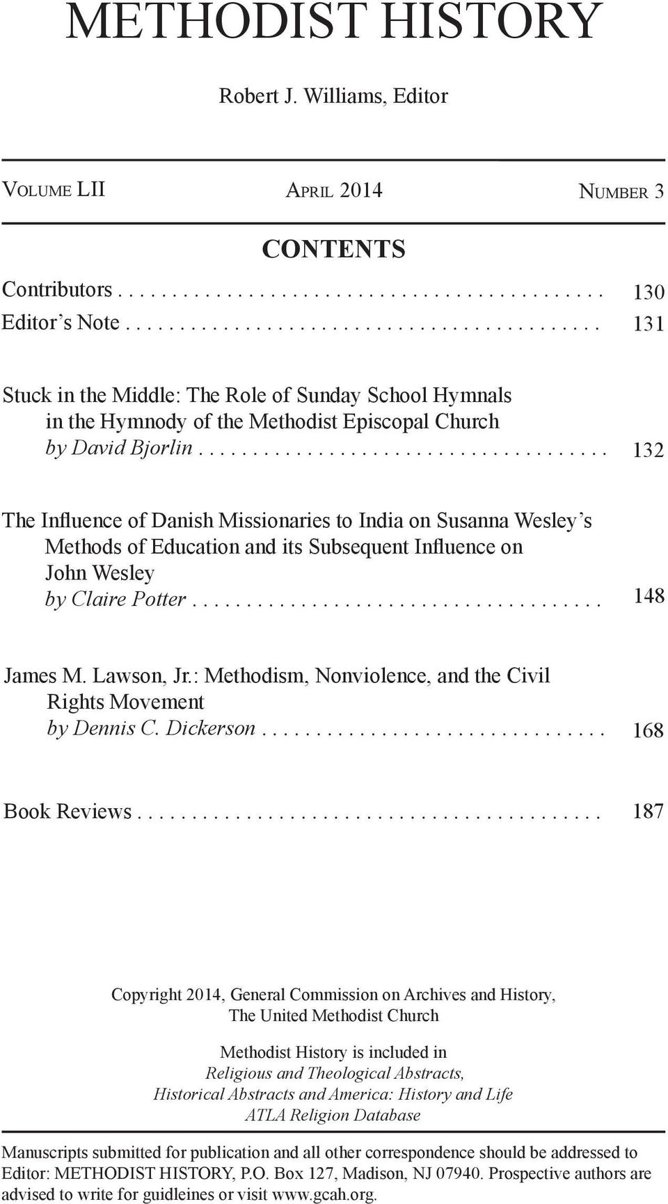 ..................................... 132 The Influence of Danish Missionaries to India on Susanna Wesley s Methods of Education and its Subsequent Influence on John Wesley by Claire Potter.