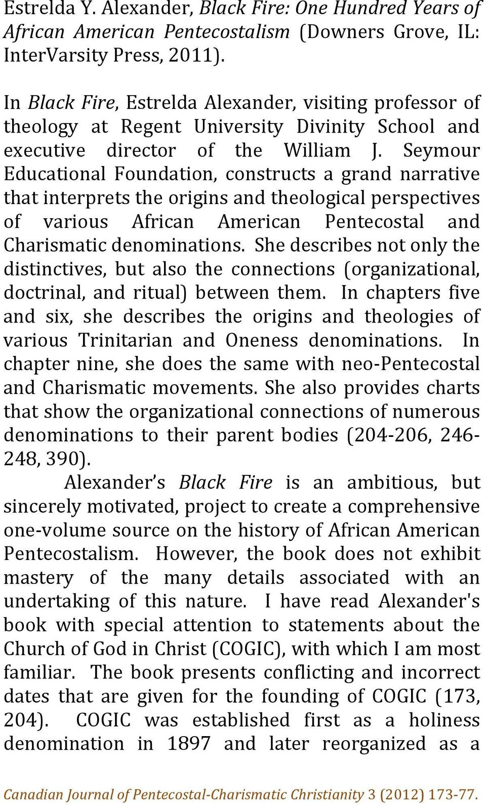 Seymour Educational Foundation, constructs a grand narrative that interprets the origins and theological perspectives of various African American Pentecostal and Charismatic denominations.