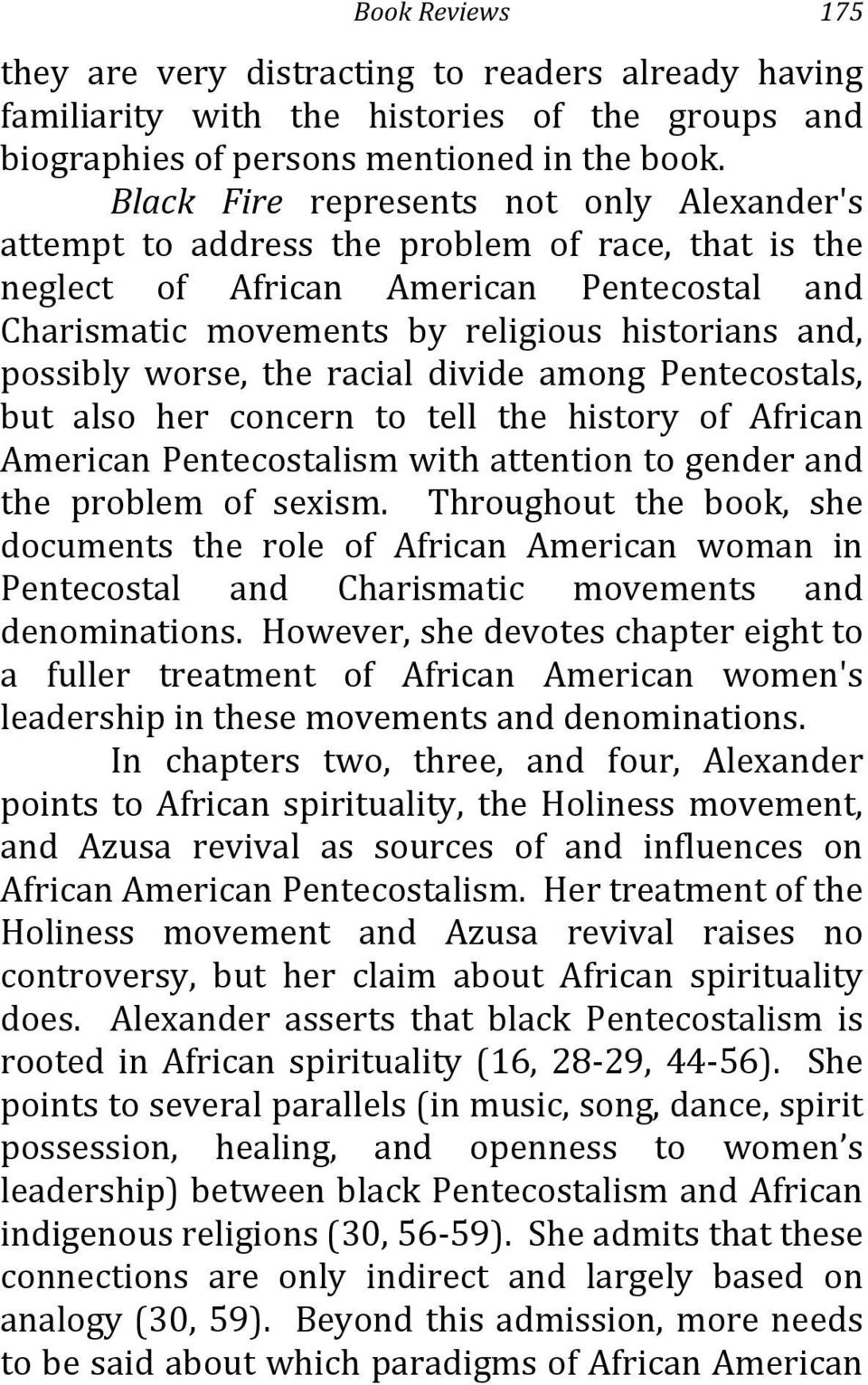 worse, the racial divide among Pentecostals, but also her concern to tell the history of African American Pentecostalism with attention to gender and the problem of sexism.
