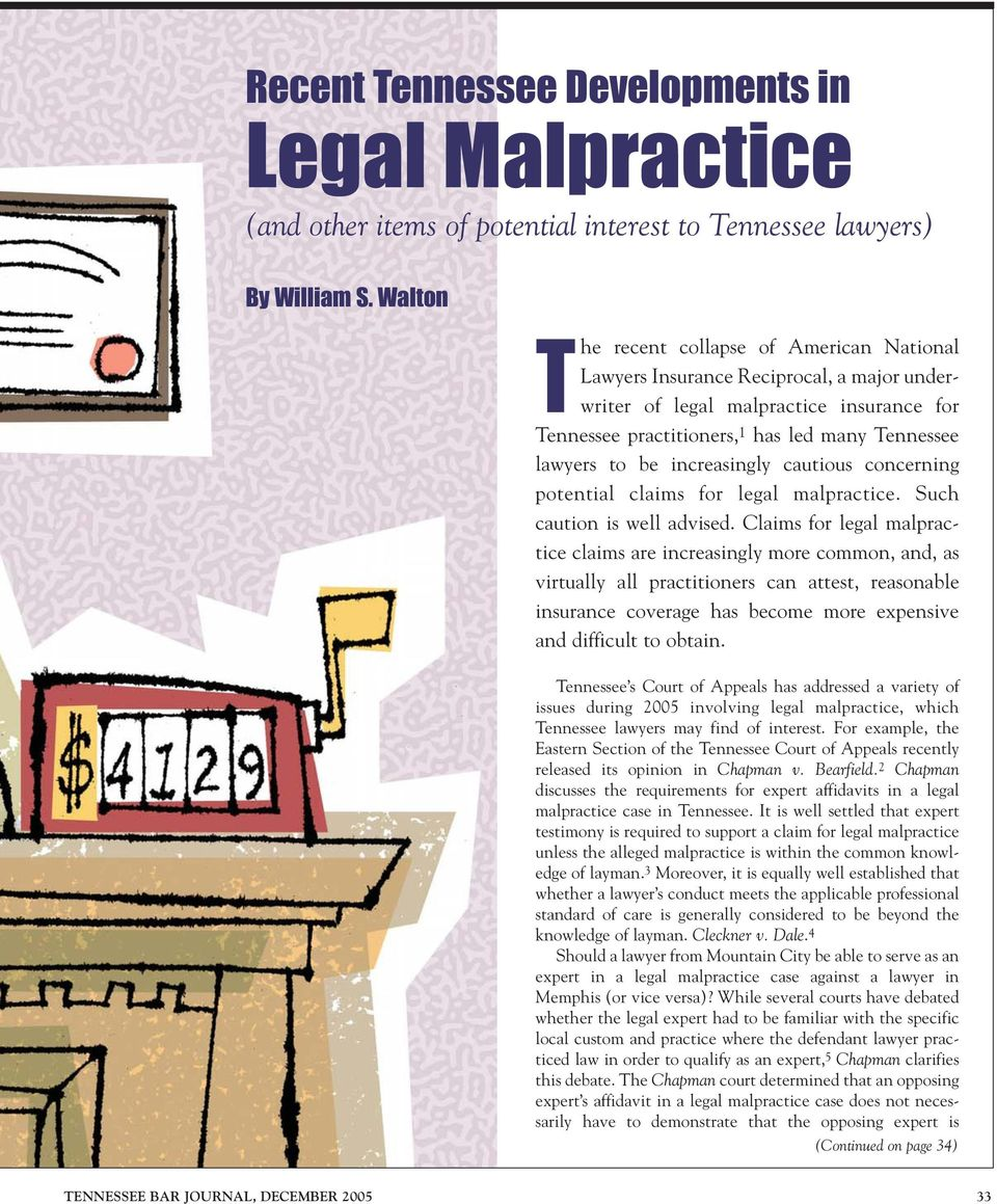 increasingly cautious concerning potential claims for legal malpractice. Such caution is well advised.