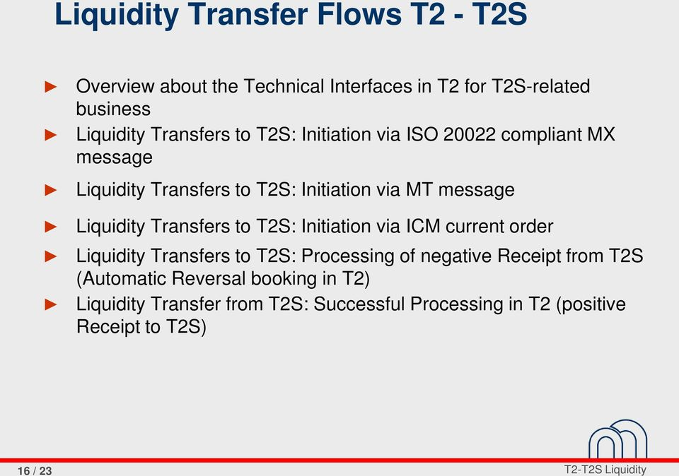 Liquidity Transfers to T2S: Initiation via ICM current order Liquidity Transfers to T2S: Processing of negative Receipt