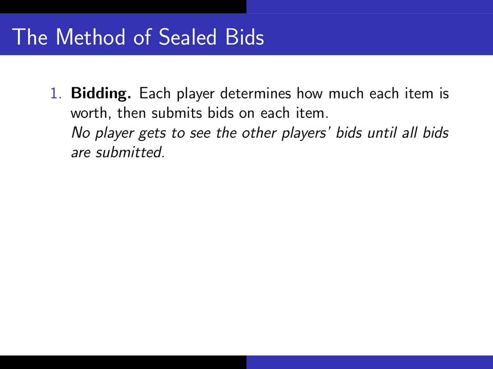 worth, then submits bids on each item.