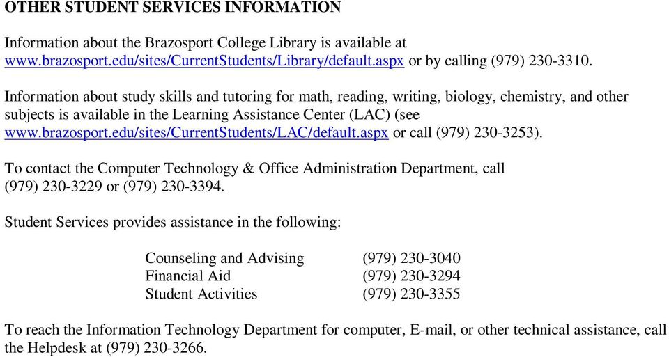edu/sites/currentstudents/lac/default.aspx or call (979) 230-3253). To contact the Computer Technology & Office Administration Department, call (979) 230-3229 or (979) 230-3394.