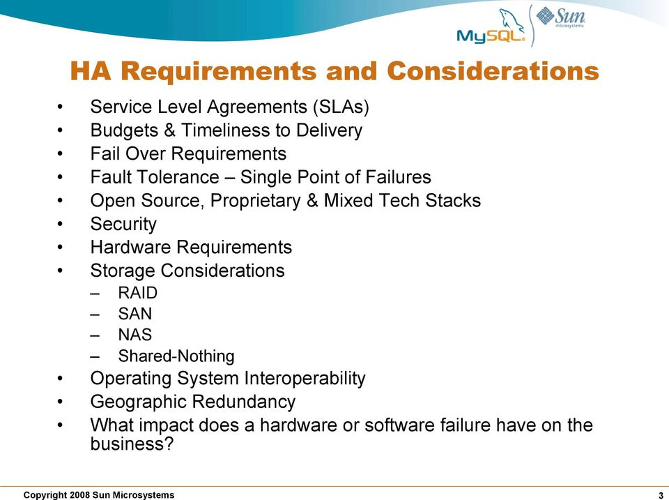 Security Hardware Requirements Storage Considerations RAID SAN NAS Shared-Nothing Operating System