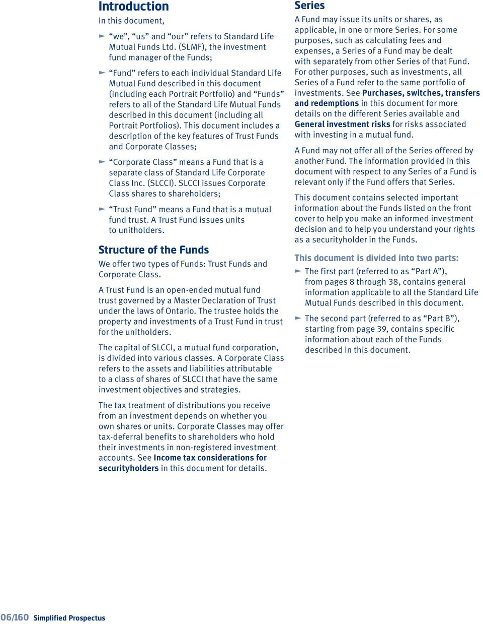 the Standard Life Mutual Funds described in this document (including all Portrait Portfolios).
