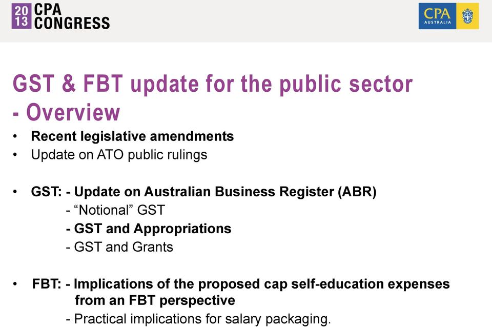 GST - GST and Appropriations - GST and Grants FBT: - Implications of the proposed cap