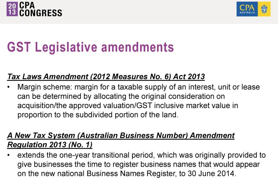 acquisition/the approved valuation/gst inclusive market value in proportion to the subdivided portion of the land.