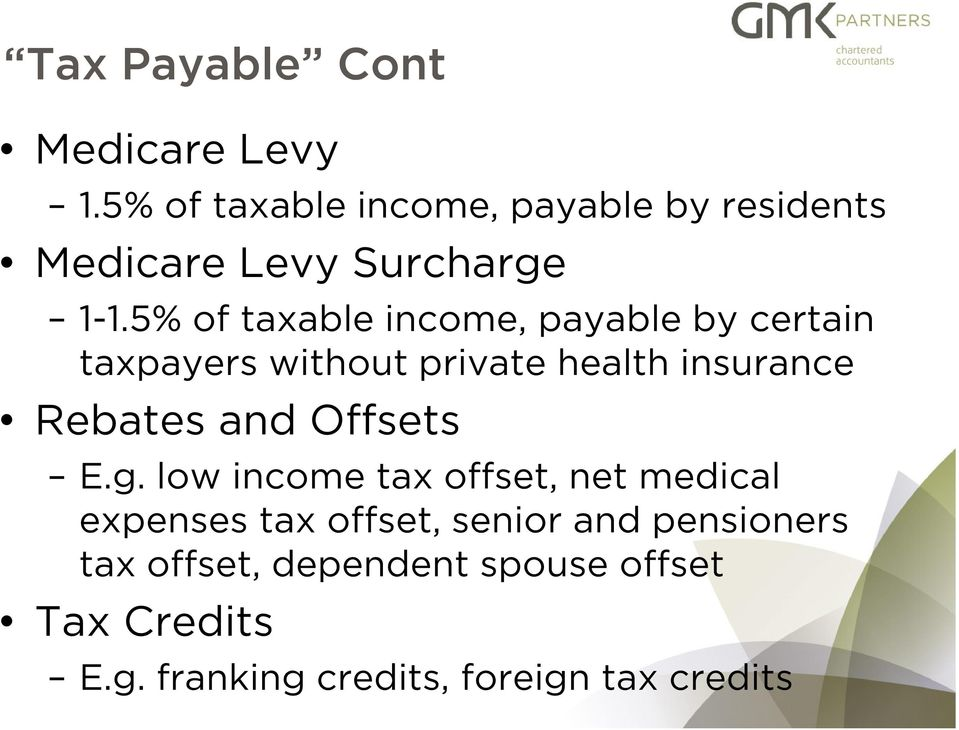 5% of taxable income, payable by certain taxpayers without private health insurance Rebates and