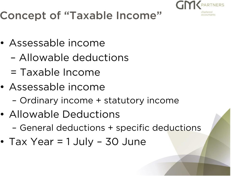 income + statutory income Allowable Deductions General